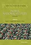 India's National Security: A Reader (Critical Issues in Indian Politics)