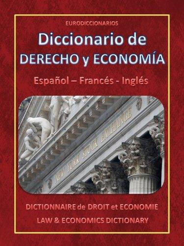 DICCIONARIO DE DERECHO Y ECONOMIA - ESPAÑOL FRANÇAIS ENGLISH