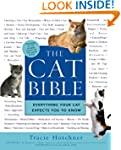 The Cat Bible: Everything Your Cat Ex...