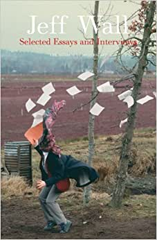 Jeff wall selected essays and interviews