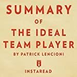 Summary of The Ideal Team Player: by Patrick Lencioni | Includes Analysis |  Instaread