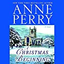 A Christmas Beginning Audiobook by Anne Perry Narrated by Terrence Hardiman