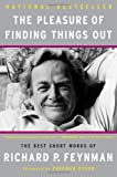 img - for By Richard P. Feynman - The Pleasure of Finding Things Out: The Best Short Works of Richard P. Feynman (Helix Books) (3.7.2005) book / textbook / text book