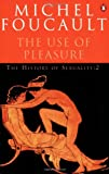 The History of Sexuality. Volume 2, the Use of Pleasure (Penguin History) (v. 2) (0140137343) by Michel Foucault