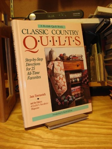 Classic Country Quilts: Step-by-Step Directions for 25 All-Time Favorites