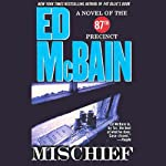 Mischief (       ABRIDGED) by Ed McBain Narrated by Len Cariou