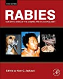 Rabies: Scientific Basis of the Disease and Its Management (2013-05-21)