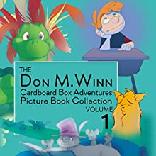 The Don M. Winn Cardboard Box Adventures, Volume 1 (       UNABRIDGED) by Don M. Winn Narrated by Stephen H. Marsden
