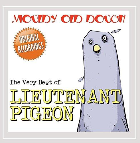 Lieutenant Pigeon - Mouldy Old Dough / The Villain