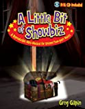 A Little Bit of Showbiz: A Reproducible Mini-Musical for Unison/Two-Part Voices