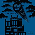 Blue Fire: The Misadventures of Max Bowman, Book 2 | Joel Canfield