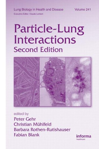 Particle-Lung Interactions, Second Edition (Lung Biology In Health And Disease)