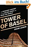 The Tower of Basel: The Inside Story...
