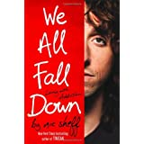 We All Fall Down: Living with Addiction ~ Nic Sheff