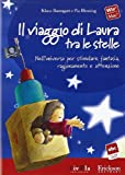 Il viaggio di Laura tra le stelle. Nell'universo per stimolare fantasia, ragionamento e attenzione. CD-ROM