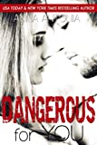 Dangerous for You (Mad, Bad, & Dangerous to Love Book 3)
