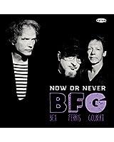 Bfg: Now or Never