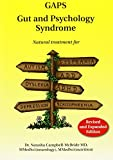 img - for Gut and Psychology Syndrome: Natural Treatment for Autism, Dyspraxia, A.D.D., Dyslexia, A.D.H.D., Depression, Schizophrenia book / textbook / text book