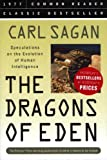 Dragons of Eden: Speculations on the Evolution of Human Intelligence (1579124313) by Sagan, Carl