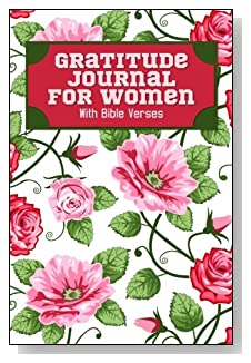 Gratitude Journal For Women - With Bible Verses. A profusion of pink roses in a floral pattern provides a cheery cover for this 5-minute gratitude journal for the busy woman.