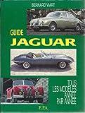 Guide Jaguar: Tous les modeles annee par annee (French Edition) (2851203525) by Viart, Bernard
