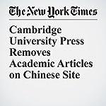Cambridge University Press Removes Academic Articles on Chinese Site | Ian Johnson