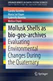 img - for Mollusk shells as bio-geo-archives: Evaluating environmental changes during the Quaternary (SpringerBriefs in Earth System Sciences) book / textbook / text book