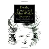 Death Ecstasy Other Worldly Journeys (SUNY Series in Religious Studies)