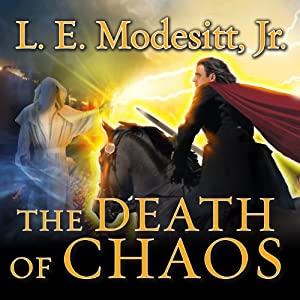 The Death of Chaos: Saga of Recluce Series, Book 5 | [L. E. Modesitt]