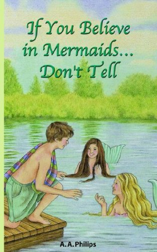 If You Believe in Mermaids. Don't Tell