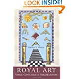 Royal Art: Three Centuries of Freemasonry