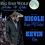The Big Bad Wolf Strikes It Rich!: Fairy Tale Wall Street Memoirs | Nicole Russin-McFarland