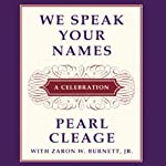 We Speak Your Names: A Celebration | Pearl Cleage,Zaron W. Burnett