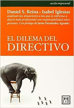 El Dilema Del Directivo (Spanish Edition)