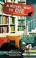A Novel Way to Die (Black Cat Bookshop Mystery, A)