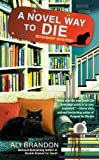 img - for A Novel Way to Die (A Black Cat Bookshop Mystery) book / textbook / text book