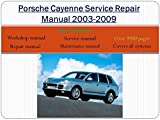 Porsche Cayenne Service Repair Workshop Manual 2003 - 2009