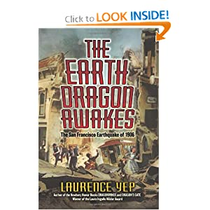 The Earth Dragon Awakes: The San Francisco Earthquake of 1906 Laurence Yep