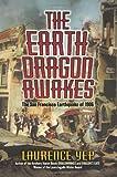 The Earth Dragon Awakes: The San Francisco Earthquake of 1906 (0060008466) by Yep, Laurence