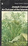 AN Outcast of the Islands (Modern Classics) (0140040544) by Conrad, Joseph
