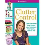 Clutter Control: Backpack, Your Bedroom, Your Locker, Your Lifeby Chris David