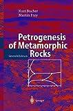 img - for Petrogenesis of Metamorphic Rocks book / textbook / text book