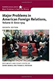 Major Problems in American Foreign Relations, Volume II: Since 1914 (Major Problems in American History Series)