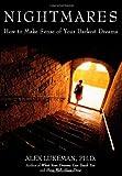 Nightmares: How to Make Sense of Your Darkest Dreams