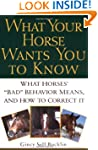 What Your Horse Wants You to Know: Wh...