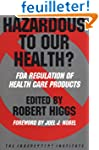 Hazardous to Our Health?: Fda Regulat...