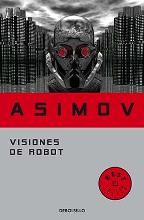 Amazon.com: Visiones de robot (Saga de la Fundación 1) (Spanish