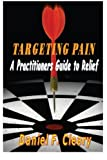 Targeting Pain: A Practitioners Guide to Relief