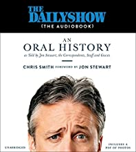 The Daily Show (the AudioBook): An Oral History as Told by Jon Stewart, the Correspondents, Staff and Guests | Livre audio Auteur(s) : Jon Stewart - foreword, Chris Smith Narrateur(s) : Oliver Wyman, Jay Snyder, Kevin T. Collins, Chris Lutkin, Robert Fass, Lauren Fortgang