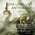 The Long List Anthology: More Stories from the Hugo Awards Nomination List Audiobook by David Steffen - editor, Elizabeth Bear - contributor, Max Gladstone - contributor Narrated by Vikas Adam, Gabrielle de Cuir, Stefan Rudnicki, Judy Young, Xia Jia